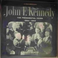 John F. Kennedy – The Presidential Years 1960-1963 (A Documentary) - Plak